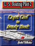 U. S. Boating Pilot 2 Cape Cod to Sandy Hook