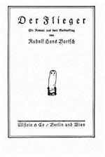 Der Flieger Ein Roman Aus Dem Serbenkrieg af Rudolf Hans Bartsch