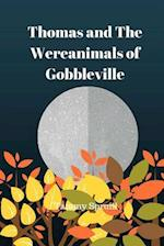 Thomas and the Wereanimals of Gobbleville