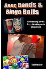 Beer, Bands and Bingo Balls af Kev Fletcher