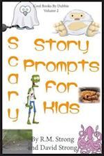 Scary Story Prompts for Kids af David W. Strong, R. M. Strong