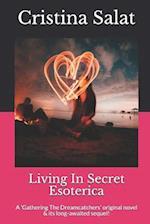 Living in Secret/Esoterica