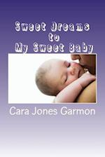 Sweet Dreams to My Sweet Baby