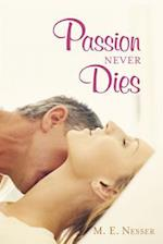 Passion Never Dies af M. E. Nesser