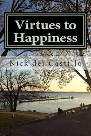 Bog, paperback Virtues to Happiness af Nick Del Castillo