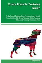 Cesky Fousek Training Guide Cesky Fousek Training Book Features