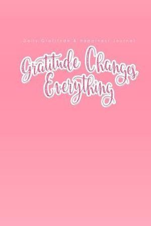 Bog, paperback Daily Gratitude & Happiness Journal af Gratitude Notebooks