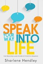 Speak Your Way Into Life