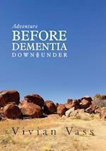 Adventure Before Dementia Down Under