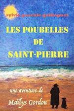 Les Poubelles de Saint Pierre af Mrs Sylvie Pascale Gaillaguet