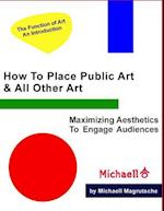 How to Place Public Art & All Other Art