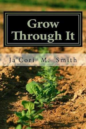 Bog, paperback Grow Through It af Ja'cori M. Smith