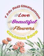 #Love, #Beautiful &#Flowers Coloring Book