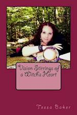 Vision Stirrings of a Witch's Heart