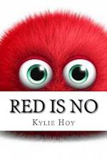 Red Is No