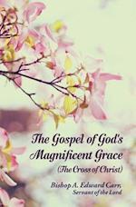 The Gospel of God's Magnificent Grace