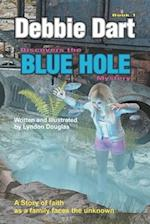 Debbie Dart Discovers the Blue Hole Mystery