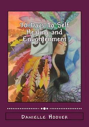 30 Days to Self Healing and Enlightenment