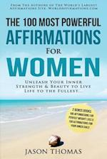 Affirmation - The 100 Most Powerful Affirmations for Women - 2 Amazing Affirmative Bonus Books Included for Weight Loss & Inner Child