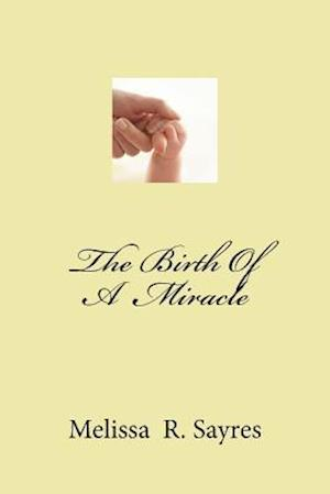 Bog, paperback The Birth of a Miracle af Melissa R. Sayres