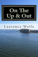 On the Up & Out af Laurence B. Wolfe
