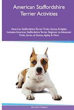 American Staffordshire Terrier Activities American Staffordshire Terrier Tricks, Games & Agility. Includes