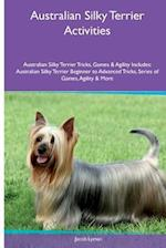 Australian Silky Terrier Activities Australian Silky Terrier Tricks, Games & Agility. Includes af Jacob Lyman