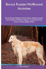 Borzoi Russian Wolfhound Activities Borzoi Russian Wolfhound Tricks, Games & Agility. Includes