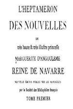 L'Heptameron Des Nouvelles de Tres Haute and Tres Illustre Princess Marguerite D'Angouleme - Tome I
