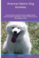 American Eskimo Dog Activities American Eskimo Dog Tricks, Games & Agility. Includes af Jacob Ince
