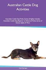 Australian Cattle Dog Activities Australian Cattle Dog Tricks, Games & Agility. Includes af Liam Springer