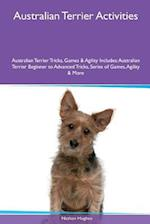 Australian Terrier Activities Australian Terrier Tricks, Games & Agility. Includes af Nathan Hughes