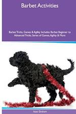 Barbet Activities Barbet Tricks, Games & Agility. Includes af Isaac Graham