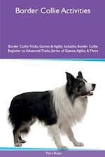Border Collie Activities Border Collie Tricks, Games & Agility. Includes af Piers Peake