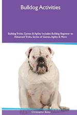 Bulldog Activities Bulldog Tricks, Games & Agility. Includes