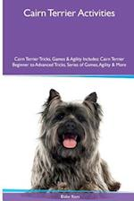 Cairn Terrier Activities Cairn Terrier Tricks, Games & Agility. Includes af Blake Rees