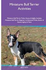 Miniature Bull Terrier Activities Miniature Bull Terrier Tricks, Games & Agility. Includes af Harry Tucker