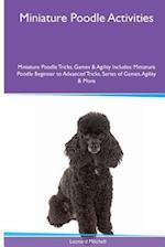 Miniature Poodle Activities Miniature Poodle Tricks, Games & Agility. Includes af Leonard Mitchell
