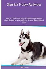 Siberian Husky Activities Siberian Husky Tricks, Games & Agility. Includes af Neil Mitchell