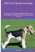 Wire Fox Terrier Activities Wire Fox Terrier Tricks, Games & Agility. Includes