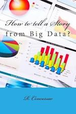 How to Tell a Story from Big Data? af R. Concessao