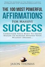 Affirmation - The 100 Most Powerful Affirmations for Massive Success - 2 Amazing Affirmative Bonus Books Included for Inner Child & Miracle