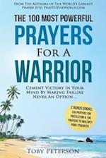 Prayer the 100 Most Powerful Prayers for a Warrior 2 Amazing Bonus Books to Pray for Protection & Strength