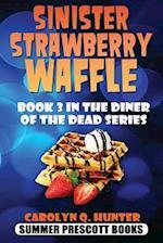 Sinister Strawberry Waffle af Carolyn Q. Hunter