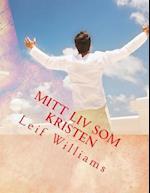 Mitt LIV SOM Kristen af Leif Williams
