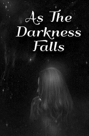 As the Darkness Falls