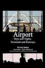 Airport Days and Nights Runways and Terminals