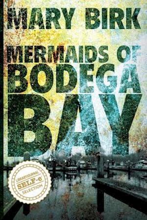 Bog, paperback Mermaids of Bodega Bay af Mary Birk