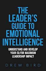 The Leader's Guide to Emotional Intelligence af Drew Bird