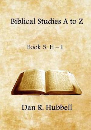 Bog, paperback Biblical Studies A to Z, Book 5 af Dan R. Hubbell